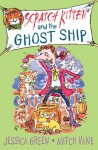 Scratch Kitten and the Ghost Ship - Jessica Green, Mitch Vane