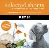 Selected Shorts: Pets! - Symphony Space, Robertson Davies, Gail Godwin, Ana Menéndez, Charles Keating, Jacqueline Kim