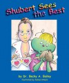 Shubert Sees the Best - Rebecca Anne Bailey, James Hrkach