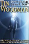 Tin Woodman - David Bischoff, Dennis R. Bailey