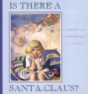 Is There a Santa Claus?: A Little Girl's Question Answered - Francis Pharcellus Church, August Kaiser