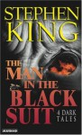 The Man in the Black Suit: 4 Dark Tales - Becky Ann Baker, John Cullum, Peter Gerety, Arliss Howard, Stephen King