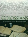 Colossians Study Notes: The Personal Study Notes of Bob Yandian - Bob Yandian