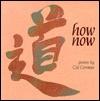 How Now - Cid Corman