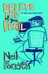 Delete This at Your Peril: The Bob Servant Emails - Bob Servant, Neil Forsyth