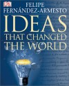 Ideas That Changed the World - Felipe Fernández-Armesto