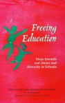 Freeing Education - Fiona Carnie, Martin Large, Mary Tasker
