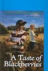 A Taste of Blackberries - Doris Buchanan Smith, Mike Wimmer