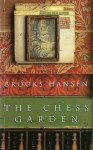 The Chess Garden - Brooks Hansen