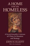 A Home for the Homeless: A Social-Scientific Criticism of 1 Peter, Its Situation and Strategy - J.H. Elliott