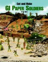 Cut and Make GI Paper Soldiers - A.G. Smith
