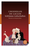Schlimme Liebschaften - Pierre Choderlos de Laclos