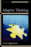 Adaptive Thinking: Rationality in the Real World (Evolution and Cognition) - Gerd Gigerenzer