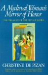 A Medieval Woman's Mirror of Honor: The Treasury of the City of Ladies - Christine de Pizan, Charity Cannon Willard, Madeleine Pelner Cosman
