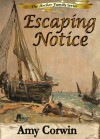Escaping Notice - Amy Corwin
