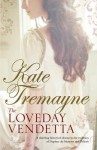 The Loveday Vendetta. Kate Tremayne - Kate Tremayne