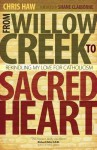From Willow Creek to Sacred Heart: Rekindling My Love for Catholicism - Chris Haw, Shane Claiborne