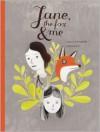 Jane, the Fox, and Me - Fanny Britt,  Isabelle Arsenault (Illustrator),  Susan Ouriou (Translator),  Christine Morelli (Translator)