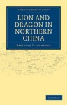 Lion and Dragon in Northern China - Reginald Fleming Johnston