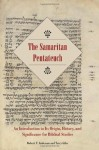 Samaritan Pentateuch, The: An Introduction to Its Origin, History, and Significance for Biblical Studies - Robert T. Anderson, Terry Giles