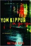 Yom Kippur a Go-Go: A Memoir - Matthue Roth