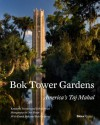 Bok Tower Gardens: America's Taj Mahal - Kenneth Triester, David Price, Dan Forer, Derek Bok, Bob Graham