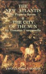 The New Atlantis and The City of the Sun: Two Classic Utopias - Francis Bacon, Tommaso Campanella