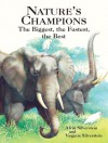 Nature's Champions: The Biggest, the Fastest, the Best - Alvin Silverstein, Jean Zallinger, Virginia Silverstein