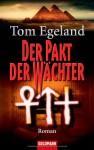 Der Pakt Der Wächter: Roman - Tom Egeland, Maike Dörries, Günther Frauenlob