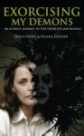 Exorcising My Demons: An Actress' Journey to the Exorcist and Beyond - Daniel Loubier, Eileen Dietz