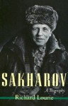 Sakharov: A Biography - Richard Lourie