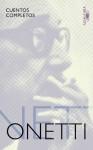 Cuentos completos - Juan Carlos Onetti