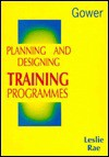 Planning And Designing Training Programmes - Leslie Rae