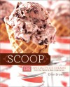 Scoop: 125 Specialty Ice Creams from the Nation's Best Creameries - Ellen Brown