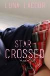 Star-Crossed - Luna Lacour