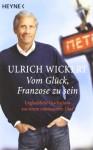 Vom Glück, Franzose zu sein. 2 Cassetten. - Ulrich Wickert, Gabriele Kreis