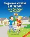 ¡Juguemos al Fútbol y al Football! / Let's Play Fútbol and Football! - Rene Colato Lainez