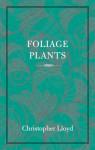 Foliage Plants - Christopher Lloyd