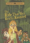 The Ride That Was Really Haunted - Steve Brezenoff, Marcos Calo