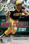 """Pops: The Willie Stargell Story - Richard """"Pete"""" Peterson"""