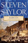 Rubicon: A Novel of Ancient Rome - Steven Saylor