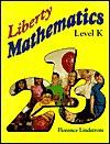 Liberty Mathematics Level K - Florence M. Lindstrom, Wendy Kramer, Edward J. Shewan, Callie Lindstrom, Bob Fine