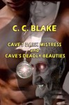 Cave's Dark Mistress & Cave's Deadly Beauties - C.C. Blake