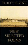 New Selected Poems - Philip Levine