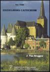 Annotations To The Heidelberg Catechism - Jakob Van Bruggen