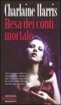 Resa dei conti mortale (Sookie Stackhouse, #11) - Charlaine Harris