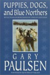 Puppies, Dogs, and Blue Northers - Gary Paulsen