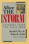 After the Storm: Lessons from the Gulf War - Joseph S. Nye Jr.
