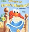 Where is Elmo's Blanket? (Sesame Street) - Nancy Stevenson, Shana Corey