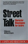 Street Talk: Character Monologues for Actors - Glenn Alterman